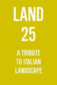 LAND 25. A Tribute to Italian Landscape
