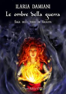 Le ombre della guerra - Ilaria Damiani - copertina