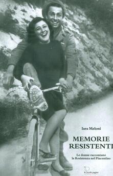 Listadelpopolo.it Memorie resistenti. Le donne raccontano la Resistenza nel Piacentino Image