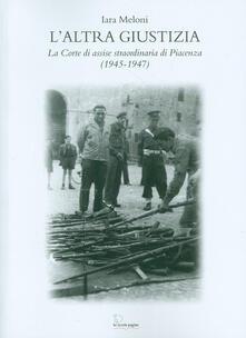 L altra giustizia. La Corte di Assise straordinaria di Piacenza (1945-1947).pdf