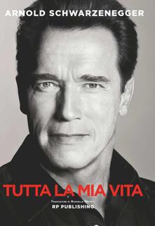 Arnold Schwarzenegger. Tutta la mia vita.pdf