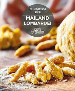 Mailand Lombardei. Rezepte für geniesser