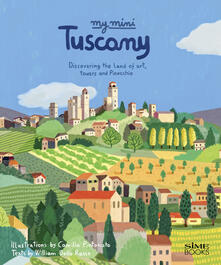 My mini Tuscany. Discovering the land of art, towers and Pinocchio. Cover San Gimignano.pdf