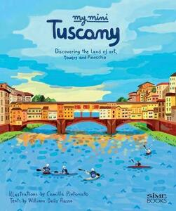 My mini Tuscany. Discovering the land of art, towers and Pinocchio. Cover Firenze. Ediz. integrale