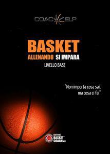 Basket allenando si impara. Livello base