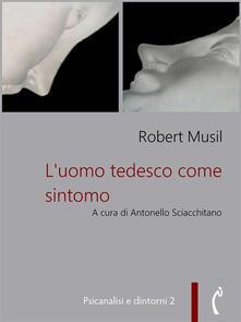 L' uomo tedesco come sintomo - Robert Musil,Antonello Sciacchitano - ebook