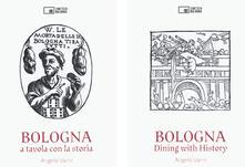 Criticalwinenotav.it Bologna. A tavola con la storia. Ediz. italiana e inglese Image
