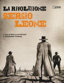 La rivoluzione. Sergio Leone. Ediz. illustrata - copertina