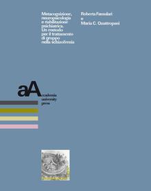 Antondemarirreguera.es Metacognizione, neuropsicologia e riabilitazione psichiatrica. Un metodo per il trattamento di gruppo nella schizofrenia Image