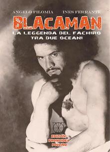 Recuperandoiltempo.it Blacaman. La leggenda del fachiro tra due oceani Image