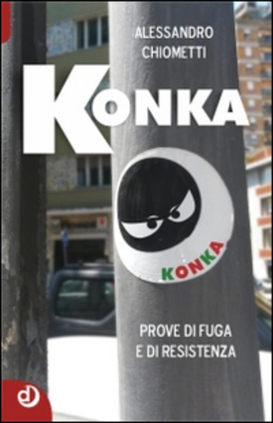 Konka. Prove di fuga e di resistenza - Alessandro Chiometti - copertina