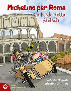 Michelino per Roma a bordo della fantasia
