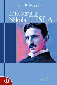 Intervista a Nikola Tesla - John B. Kennedy - copertina