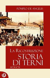 Storia di Terni. La ricostruzione dal '44 al '54