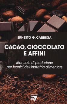 Winniearcher.com Cacao, cioccolato e affini. Manuale di produzione per tecnici dell'industria alimentare Image