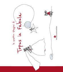 Filmarelalterita.it Topus in fabula. Le quattro stagioni. Ediz. illustrata Image