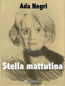 Stella mattutina - Ada Negri - ebook