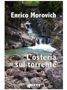 L'osteria sul torrente - Enrico Morovich - ebook