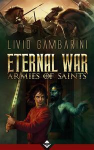 Armies of saints. Eternal war