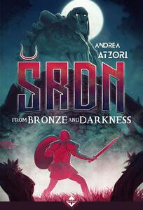 From bronze and darkness. SRDN