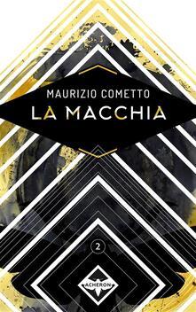 La macchia - Maurizio Cometto,Samuel Marolla - ebook