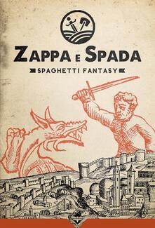 Camfeed.it Zappa e Spada. Spaghetti fantasy Image