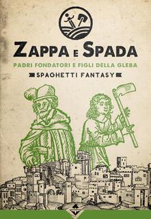 Daddyswing.es Padri fondatori e figli della gleba. Zappa e Spada. Spaghetti fantasy Image