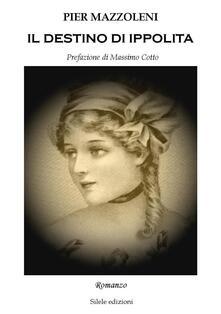 Il destino di Ippolita - Pier Mazzoleni - copertina