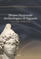 Libro Museo archeologico nazionale di Egnazia «Giuseppe Andreassi». Guida al museo. Ediz. multilingue