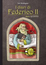 Libro I diari di Federico II. Diario. Ediz. critica. Vol. 5: E divenne l'Anticristo. Sal Modugno