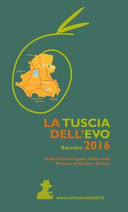 La Tuscia dell'EVO. Raccolto 2016. Guida agli oli della Provincia di Viterbo ed Orvieto - copertina