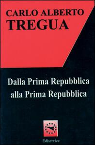 Dalla prima Repubblica alla prima Repubblica