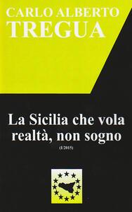 La Sicilia che vola realtà, non sogno