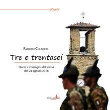 Tre e trentasei. Storie e immagini del sisma del 24 Agosto 2016. Ediz. a colori - Fabrizio Colarieti - copertina