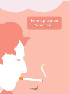 Fame plastica - Nicola Brizio - copertina