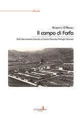 Libro Il campo di Farfa. Dall'internamento fascista al Centro Raccolta Profughi Stranieri Roberto D'Angeli