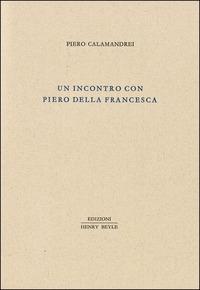 Un incontro con Piero della Francesca