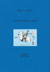 Libro Napoleone e i libri Ernesto Ferrero