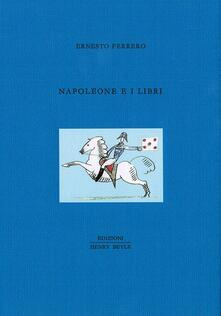 Napoleone e i libri - Ernesto Ferrero - copertina