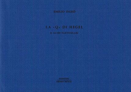 La «Q» di Hegel e altri particolari