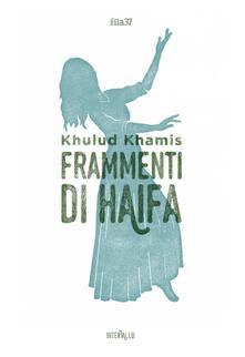 Frammenti di Haifa - Khulud Khamis - copertina