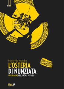 L' osteria di Nunziata. Un'indagine nella Roma dei papi - Donatella Paradisi - copertina