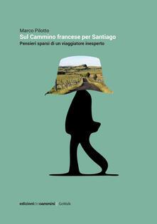 Sul cammino francese per Santiago. Pensieri sparsi di un viaggiatore inesperto.pdf