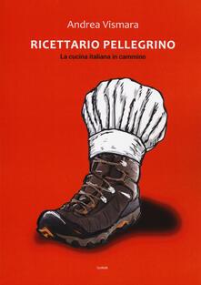 Promoartpalermo.it Ricettario pellegrino. La cucina italiana in cammino Image