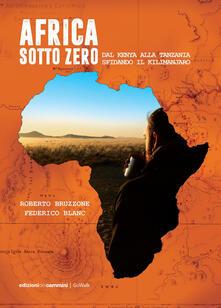 Osteriacasadimare.it Africa sotto zero. Dal Kenya alla Tanzania sfidando il Kilimanjaro Image