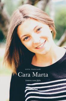 Cara Marta. Lettera a una figlia - Luca Pagliari - copertina
