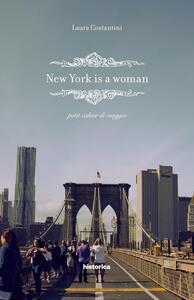 New York is a woman. Petit cahier di viaggio - Laura Constantini - copertina