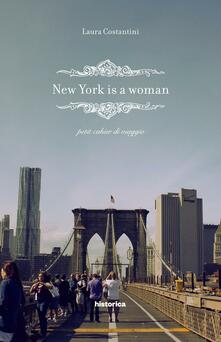 New York is a woman. Petit cahier di viaggio - Laura Constantini - copertina