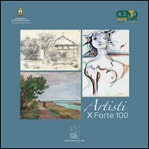 Artisti x forte 100. Ediz. illustrata