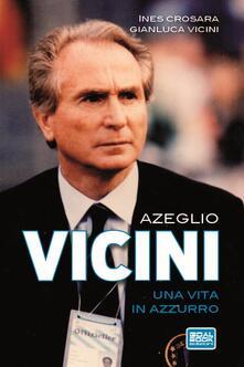 Voluntariadobaleares2014.es Azeglio Vicini. Una vita in azzurro Image